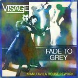 VISAGE - FADE TO GREY (Manu Avila House RMX)