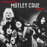 Hostile Hits - Motley Crue Top 10
