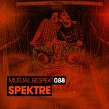Mutual Respekt 088 with Spektre