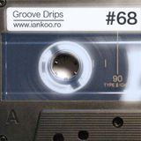 Groove Drips episode 68