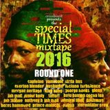 SPECIAL TIMES MIXTAPE 2016 (ROUND ONE)