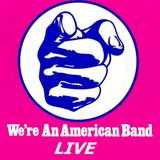 We're An American Band Live [1970 to 2004] A Live Rock Mix, feat Santana, Lou Reed, Alice Cooper