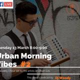 Urban Morning Vibes #2 - Dj Woody [Urban DJs]