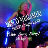 DISCO MEGAMIX! Feel The Night Ep.02