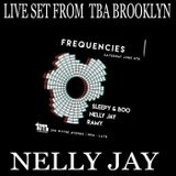 FREQUENCIES PARTY @ TBA BROOKLYN with NELLY JAY