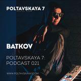 Poltavskaya 7: Podcast 021 [Guest MIx]