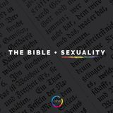 """The Bible + Sexuality 