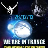 We Are In Trance Episode 03 (Finding The Way Back To Earth)