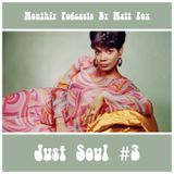 Just Soul #3 - Monthly Podcasts