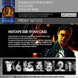 Scotsman DJ Culture Podcast Series Presents Ryan Cass :: Mixtape 008