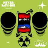 Never Say Die - Vol 26 - Mixed by Eptic