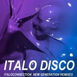 ITALO DISCO ITALOCONNECTION (New Generation Remixes) mixed by Retro Disco Hi-NRG