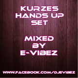 Kleines Hands Up Set mixed by E-Vibez