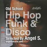 Old School Hip Hop, Funk & Disco Set (for CMB) / Angel in the Mix