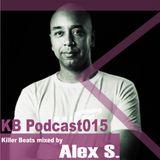 Killer Beats Podcast 015 mixed by Alex S