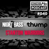 Stanton Warriors Podcast #040 : Night Bass Guest Mix