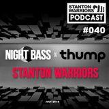 Stanton Warriors Podcast #040 : Night Bass Guest Mix