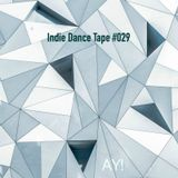 Indie Dance Mixtape #029