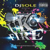 Dj Sole - UK Fire!!!