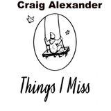 Things I Miss