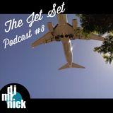 The Jet Set Podcast- Episode 8