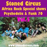Stoned Circus Radio Show AFRO ROCK PSYCHE FUNK 70 vol.5 - August 2017