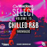Mixcloud Select Volume.15 // Chilled R&B Throwbacks // Instagram: djblighty