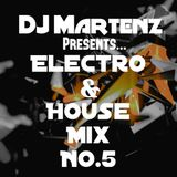 Electro & House Mix NO.5 By Martenz