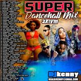 DJ KENNY SUPER DANCEHALL MIX JULY 2K18
