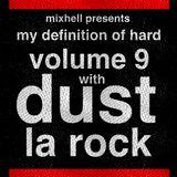 "Mixhell presents My definition of Hard vol.9 with ""Dust La Rock"""