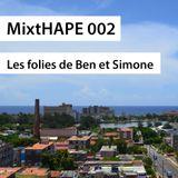 MixtHAPE 002 - Les Folies de Ben et Simone