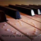 Never play the piano before.