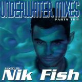 Nik Fish - The Underwater Mixes - Part II - Welcome To The Klub