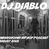 DJ DIABLO UNDERGROUND HIP HOP PODCAST #3 AUGUST 2015