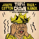 """Triple Crown"" Mix w_ Biga Ranx & Joseph Cotton"