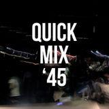 Quick mix 45'