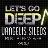 Let's Go Deep with Vangelis Sileos Session 5