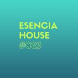 ESENCIA HOUSE #023 mixed by Nacho Heras