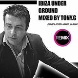 Ibiza Underground Mixed by Tony.G