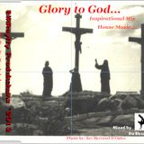 Glory to God... Inspirational Mix House Music