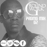 Ground Work Promo Mix 02   Funky House & Deep/Tech House