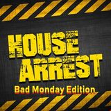 """""""HouseArrest"""" Bad Monday Edition Andy Forest in the Mix"""