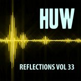 HUW - Reflections Vol33. Another Selection of Chilled, Downtempo Beats