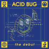 Acid Bug: The Debut