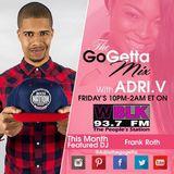 The Go Getta Mix With ADRI.V The Go Getta On 93.7 WBLK Featured DJ Frank Roth