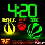 420 ROLL WIT ME  - PARTY MIX
