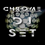 CHROME DJ SET 011 - Sygma