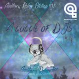 Auditory Relax Station #105: A Gaggle of DJs #4