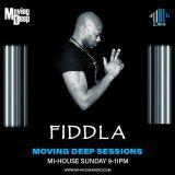 FIDDLA II MOVING DEEP SESSIONS II MI-HOUSE RADIO II SUN 4TH AUG 2019