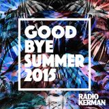 RadioKerman - G00d Bye Summer 2015